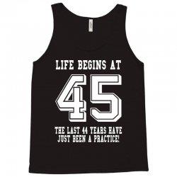 45th birthday life begins at 45 white Tank Top | Artistshot