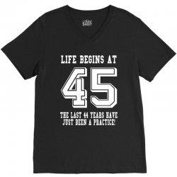45th birthday life begins at 45 white V-Neck Tee | Artistshot