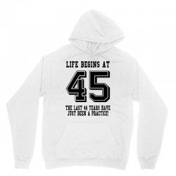 45th birthday life begins at 45 Unisex Hoodie | Artistshot