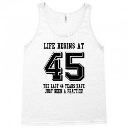 45th birthday life begins at 45 Tank Top | Artistshot