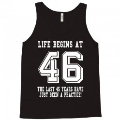 46th birthday life begins at 46 white Tank Top | Artistshot