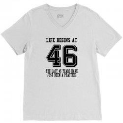 46th birthday life begins at 46 V-Neck Tee | Artistshot