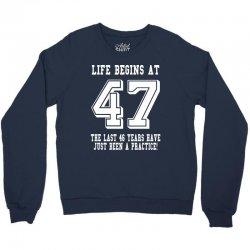 47th birthday life begins at 47 white Crewneck Sweatshirt | Artistshot