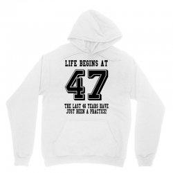 47th birthday life begins at 47 Unisex Hoodie | Artistshot