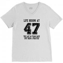 47th birthday life begins at 47 V-Neck Tee | Artistshot