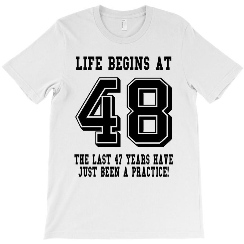 48th Birthday Life Begins At 48 T-shirt | Artistshot