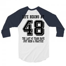 48th birthday life begins at 48 3/4 Sleeve Shirt | Artistshot