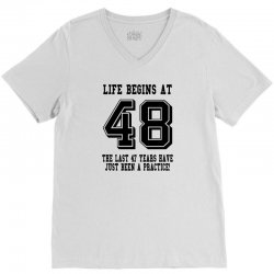 48th birthday life begins at 48 V-Neck Tee | Artistshot