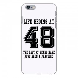 48th birthday life begins at 48 iPhone 6 Plus/6s Plus Case | Artistshot