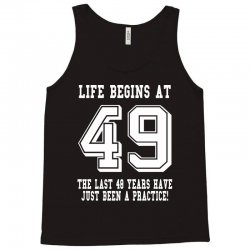 49th birthday life begins at 49 white Tank Top | Artistshot