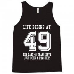 49th birthday life begins at 49 white Tank Top | Artistshot