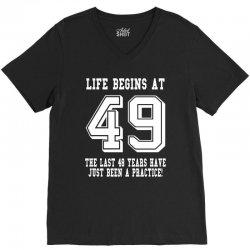 49th birthday life begins at 49 white V-Neck Tee | Artistshot