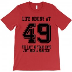 49th birthday life begins at 49 T-Shirt | Artistshot