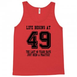 49th birthday life begins at 49 Tank Top | Artistshot