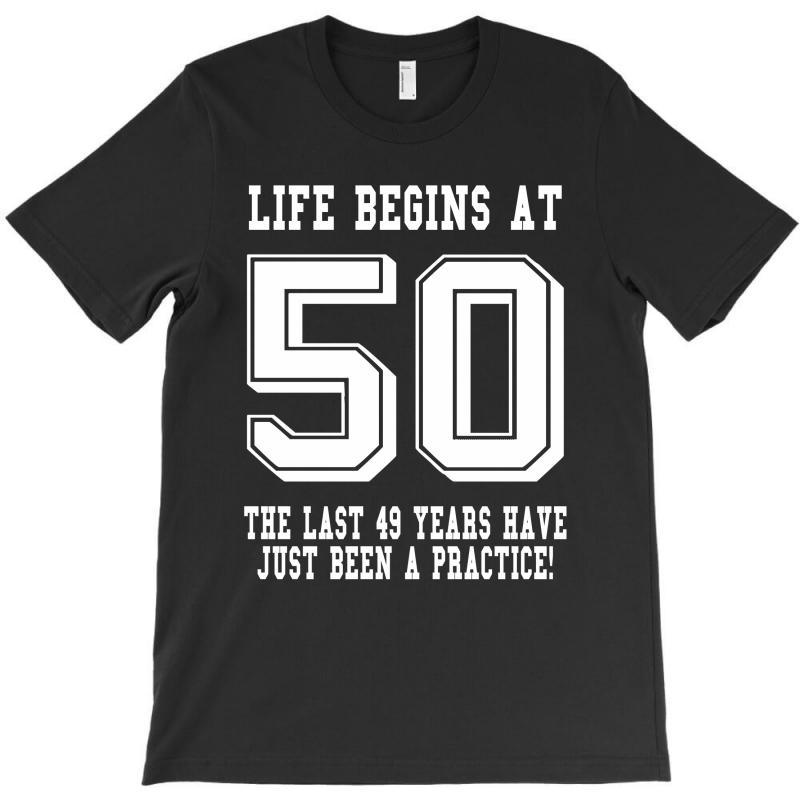50th Birthday Life Begins At 50 White T-shirt   Artistshot