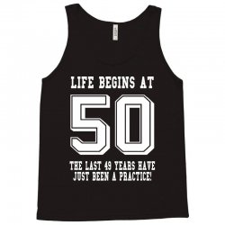 50th birthday life begins at 50 white Tank Top   Artistshot
