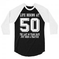 50th birthday life begins at 50 white 3/4 Sleeve Shirt   Artistshot