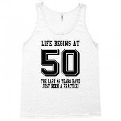 50th birthday life begins at 50 Tank Top | Artistshot