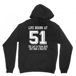 51st birthday life begins at 51 white Unisex Hoodie | Artistshot