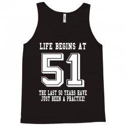51st birthday life begins at 51 white Tank Top | Artistshot