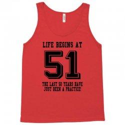 51st birthday life begins at 51 Tank Top | Artistshot