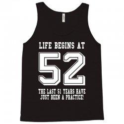 52nd birthday life begins at 52 white Tank Top | Artistshot