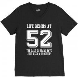52nd birthday life begins at 52 white V-Neck Tee | Artistshot