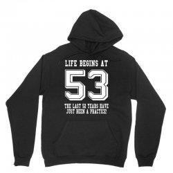 53rd birthday life begins at 53 white Unisex Hoodie | Artistshot
