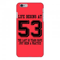 53rd birthday life begins at 53 iPhone 6 Plus/6s Plus Case | Artistshot