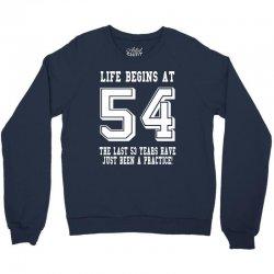 54th birthday life begins at 54 white Crewneck Sweatshirt | Artistshot