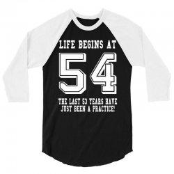 54th birthday life begins at 54 white 3/4 Sleeve Shirt | Artistshot