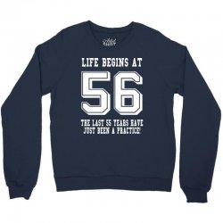 56th birthday life begins at 56 white Crewneck Sweatshirt | Artistshot