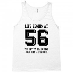 56th birthday life begins at 56 Tank Top | Artistshot