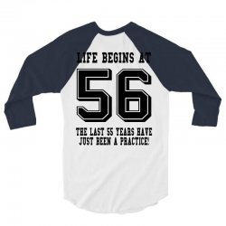 56th birthday life begins at 56 3/4 Sleeve Shirt | Artistshot