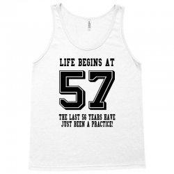 57th birthday life begins at 57 Tank Top   Artistshot