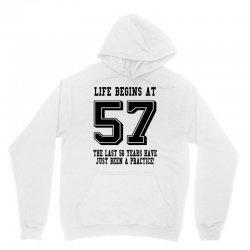 57th birthday life begins at 57 Unisex Hoodie   Artistshot