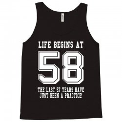 58th birthday life begins at 58 white Tank Top | Artistshot
