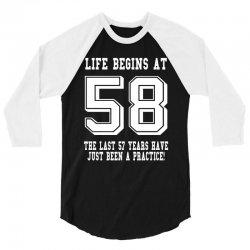 58th birthday life begins at 58 white 3/4 Sleeve Shirt   Artistshot