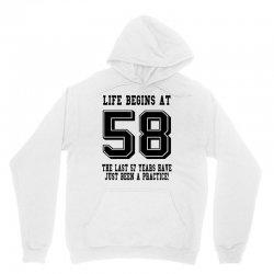 58th birthday life begins at 58 Unisex Hoodie   Artistshot