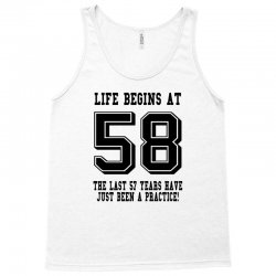 58th birthday life begins at 58 Tank Top   Artistshot
