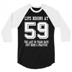 59th birthday life begins at 59 white 3/4 Sleeve Shirt | Artistshot