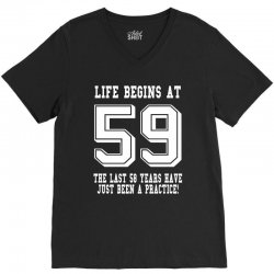 59th birthday life begins at 59 white V-Neck Tee | Artistshot