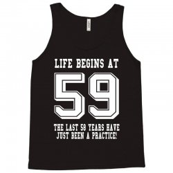 59th birthday life begins at 59 white Tank Top | Artistshot