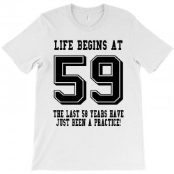 59th birthday life begins at 59 T-Shirt | Artistshot