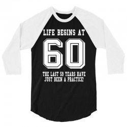 60th birthday life begins at 60 white 3/4 Sleeve Shirt | Artistshot