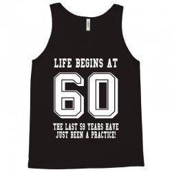60th birthday life begins at 60 white Tank Top | Artistshot