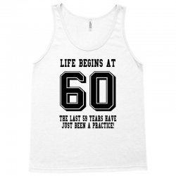 60th birthday life begins at 60 Tank Top | Artistshot