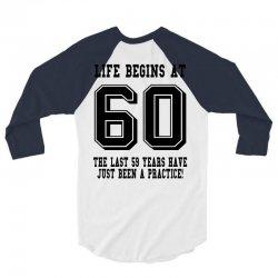 60th birthday life begins at 60 3/4 Sleeve Shirt | Artistshot