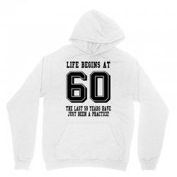 60th birthday life begins at 60 Unisex Hoodie | Artistshot