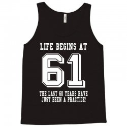 61st birthday life begins at 61 white Tank Top | Artistshot